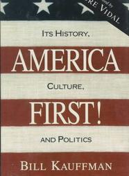 America First, by Bill Kauffman