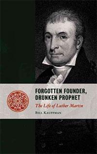 Forgotten Founder, Drunken Prophet, by Bill Kauffman